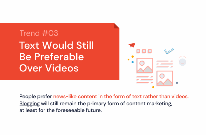 Text would still be preferable over videos